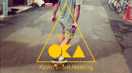 OKA SKATEBOARDS present, Kyoto Board Meeting.